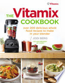 The Vitamix Cookbook Book