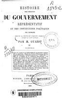 Histoire des origines du gouvernement représentatif en Europe: (437 p.)