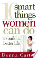 10 Smart Things Women Can Do To Build A Better Life Book PDF