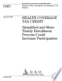 Health coverage tax credit simplified and more timely enrollment process could increase participation   report to the Committee on Finance  U S  Senate