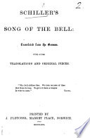 Schiller s Song of the Bell  Translated from the German with Other Translations and Original Pieces