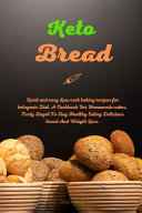 Keto Bread  Quick and Easy Low Carb Baking Recipes for Ketogenic Diet  A Cookbook For Homemade Cakes  Tasty Bagel To Stay Healthy Book