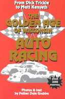 The Golden Age of Wisconsin Auto Racing