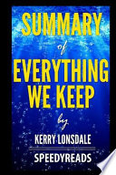 Summary of Everything We Keep by Kerry Lonsdale - Finish Entire Novel in 15 Minutes