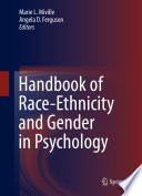Handbook of Race Ethnicity and Gender in Psychology