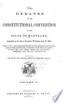 The Debates of the Constitutional Convention of the State of Maryland  Assembled at the City of Annapolis  Wednesday  April 27  1964 Book PDF