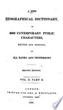 A New Biographical Dictionary Of 3000 Cotemporary Public Characters British And Foreign Of All Ranks And Professions