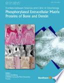 Phosphorylated Extracellular Matrix Proteins of Bone and Dentin
