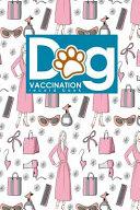 Dog Vaccination Record Book