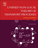 Unified Non-Local Theory of Transport Processes
