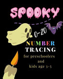 Spooky, 0-20 Number Tracing for Preschoolers and Kids Ages 3-5