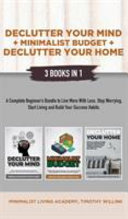 Declutter Your Mind   Minimalist Budget   Declutter Your Home
