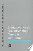 Education for the Manufacturing World of the Future Book