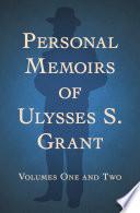 Personal Memoirs of Ulysses S  Grant