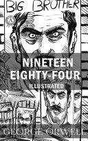 Nineteen Eighty-Four. Illustrated Pdf/ePub eBook