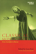 Classical Monologues from Aeschylus to Bernard Shaw: Women : from Aeschylus to Racine