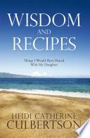 Wisdom and Recipes