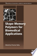 Shape Memory Polymers For Biomedical Applications Book PDF