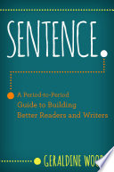 Sentence A Period To Period Guide To Building Better Readers And Writers