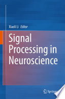 Signal Processing in Neuroscience Book