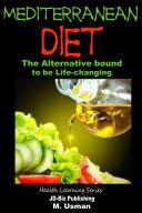 Mediterranean Diet   The Alternative bound to be Life changing