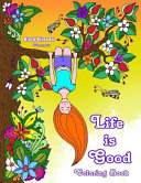 Life Is Good Coloring Book Book PDF