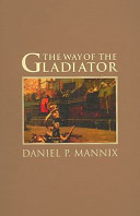 Read Online The Way of the Gladiator For Free