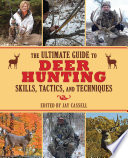 The Ultimate Guide to Deer Hunting Skills  Tactics  and Techniques