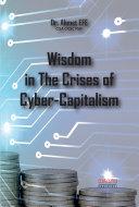 Wisdom in The Crises of Cyber-Capitalism [Pdf/ePub] eBook