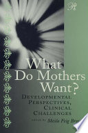 What Do Mothers Want
