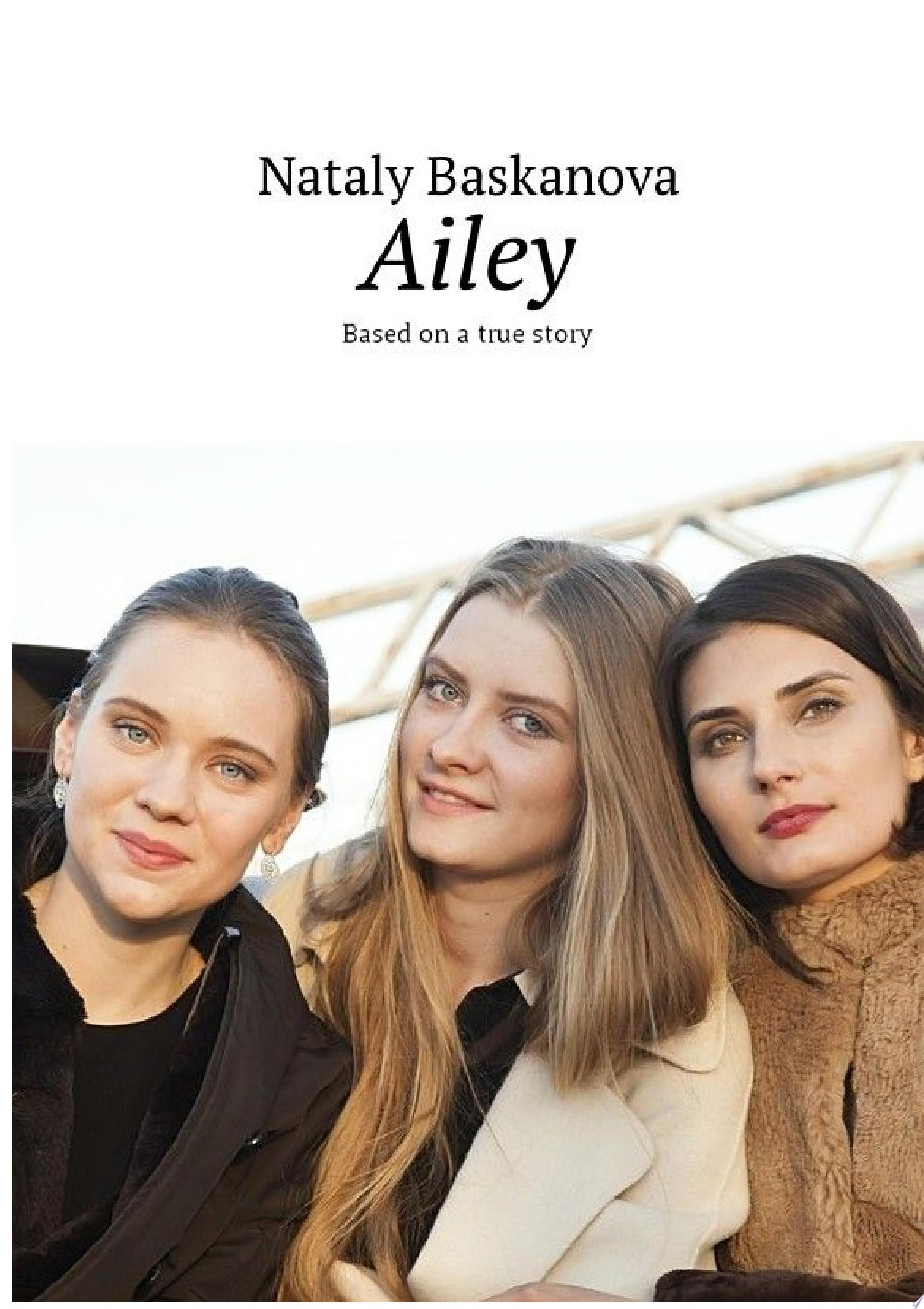 Ailey  Based on a true story