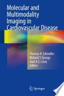 Molecular and Multimodality Imaging in Cardiovascular Disease
