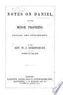 Notes On Daniel And The Minor Prophets Critical And Explanatory By The Rev W J Shrewsbury Edited By His Son John V B Shrewsbury With The Text