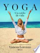 Yoga, un estilo de vida  : 5 pasos para el completo bienestar