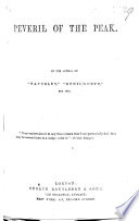 Peveril of the Peak  By the author of    Waverley        Kenilworth     etc  Sir Walter Scott Book