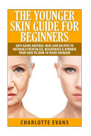The Younger Skin Guide for Beginners