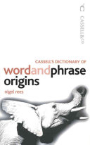 Cassell s Dictionary of Word and Phrase Origins