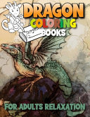 Dragon Coloring Books For Adults Relaxation