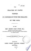 The Prayer Of Faith Viewed In Connection With The Healing Of The Sick