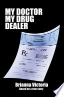 My Doctor My Drug Dealer Book