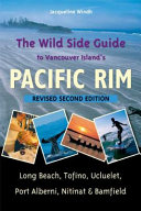 The Wild Side Guide to Vancouver Island s Pacific Rim