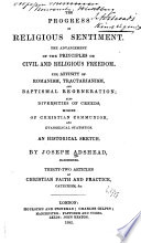 The Progress Of Religious Sentiment The Advancement Of The Principles Of Civil And Religious Freedom Etc