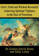 God's Truth and Wisdom Revealed! Achieving Spiritual Vigilance in the Face of Terrorism