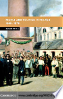 People And Politics In France 1848 1870