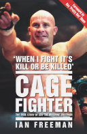 The Cage Fighter - The True Story of Ian 'The Machine' Freeman