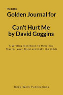 The Little Golden Journal for Can t Hurt Me by David Goggins