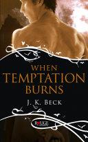 When Temptation Burns: A Rouge Paranormal Romance