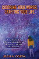 Choosing Your Words, Crafting Your Life