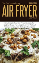 The Quick and Easy Air Fryer Cookbook