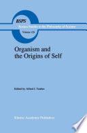 Organism And The Origins Of Self